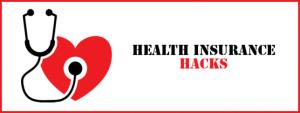 health insurance hacks